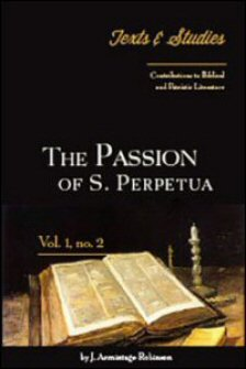 The Passion of S. Perpetua: Introduction, Notes, Texts
