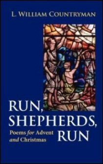 Run, Shepherds, Run: Poems for Advent and Christmas