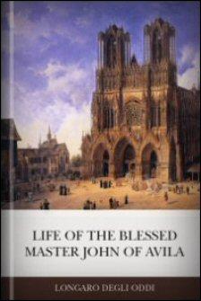 Life of the Blessed Master John of Avila