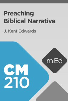 Mobile Ed: CM210 Preaching Biblical Narrative (8 hour course)