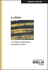 La Biblia: La Palabra inspirada e inerrante de Dios