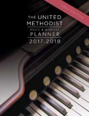 The United Methodist Music & Worship Planner 2017-2018 NRSV Edition