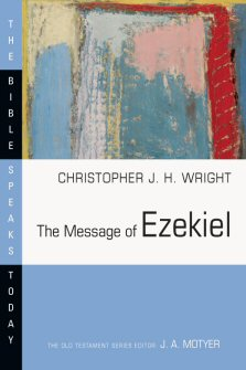 The Message of Ezekiel: A New Heart and a New Spirit (BST)