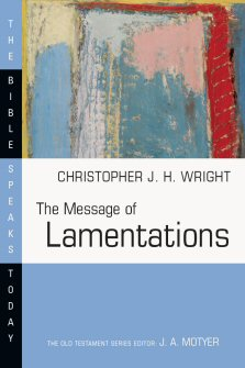 The Message of Lamentations: Honest to God (BST)
