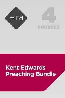 Mobile Ed: Kent Edwards Preaching Bundle (4 courses)