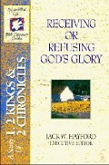 Receiving or Refusing God's Glory (SFL; 1 & 2 Kings, 2 Chronicles)