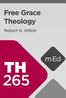 Mobile Ed: TH265 Free Grace Theology (12 hour course)