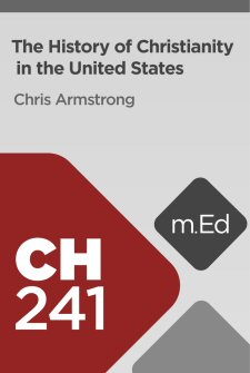 Mobile Ed: CH241 The History of Christianity in the United States (10 hour course)