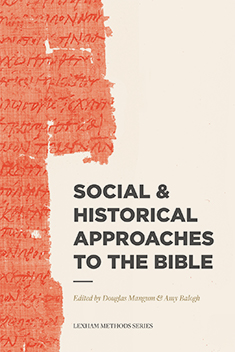 Social & Historical Approaches to the Bible (Lexham Methods Series)