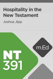 Mobile Ed: NT391 Hospitality in the New Testament (6 hour course)