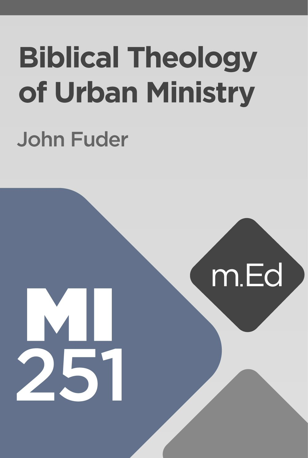 Mobile Ed: MI251 Biblical Theology of Urban Ministry (6 hour course)