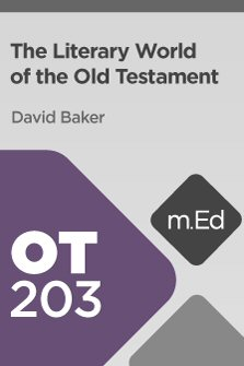 Mobile Ed: OT203 Literary World of the Old Testament (6 hour course)
