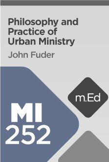 Mobile Ed: MI252 Philosophy and Practice of Urban Ministry (4 hour course)