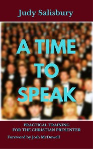 A TIME TO SPEAK: Practical Training for the Christian Presenter