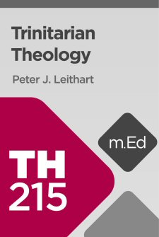 Mobile Ed: TH215 Trinitarian Theology (3 hour course)