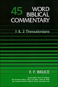 Word Biblical Commentary, Volume 45: 1 & 2 Thessalonians