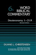 Deuteronomy 1–21:9, Revised Edition (Word Biblical Commentary, Volume 6A | WBC)
