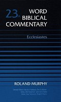 Word Biblical Commentary, Volume 23a: Ecclesiastes