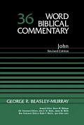 John, Second Edition (Word Biblical Commentary, Volume 36 | WBC)