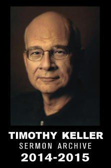 Timothy Keller Sermon Archive, 2014–2015