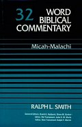 Word Biblical Commentary, Volume 32: Micah–Malachi