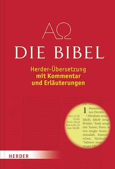 Die Bibel: Herder-Übersetzung mit Kommentar und Erläuterungen (Herder-Bibel)