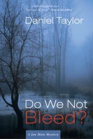 Do We Not Bleed?: A Jon Mote Mystery