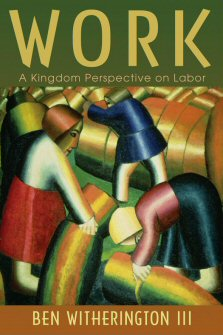 Work: A Kingdom Perspective on Labor