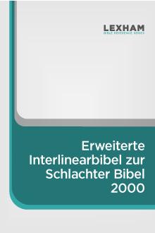 Erweiterte Interlinearbibel zur Schlachter Bibel 2000