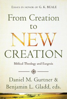 from creation to new creation essays on biblical theology and  from creation to new creation essays on biblical theology and exegesis
