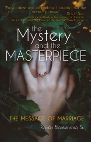 The Mystery and the Masterpiece: The Message of Marriage