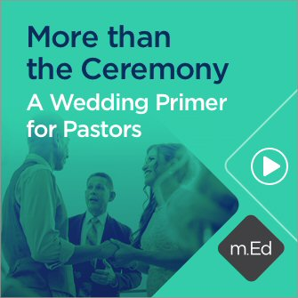Mobile Ed: More than the Ceremony: A Wedding Primer for Pastors (0.5 hour course)