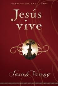 Jesús vive: Viendo su amor en tu vida