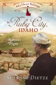 My Heart Belongs in Ruby City, Idaho: Rebecca's Plight