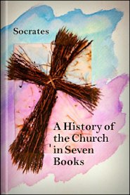 A History of the Church in Seven Books (Socrates)