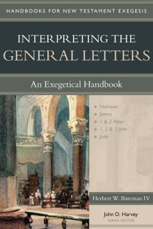Handbooks for New Testament Exegesis: Interpreting the General Letters