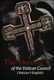 The Decrees of the Vatican Council (Vatican I, English)
