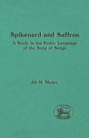 Spikenard and Saffron: The Imagery of the Song of Songs