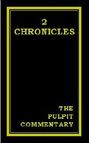 The Pulpit Commentary: 2 Chronicles