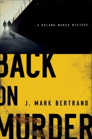 Back on Murder (A Roland March Mystery Book #1)