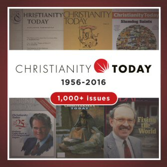 Christianity Today (1956–2016) (1,000+ issues)