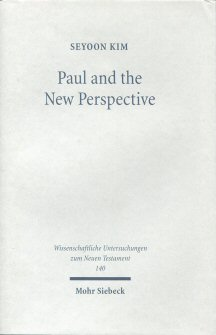 Paul and the New Perspective: Second Thoughts on the Origin of Paul's Gospel