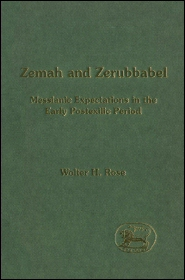 Zemah and Zerubbabel: Messianic Expectations in the Early Postexilic Period