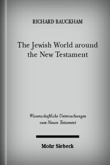 The Jewish World around the New Testament: Collected Essays