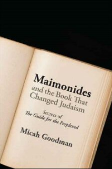 "Maimonides and the Book That Changed Judaism: Secrets of ""The Guide for the Perplexed"""
