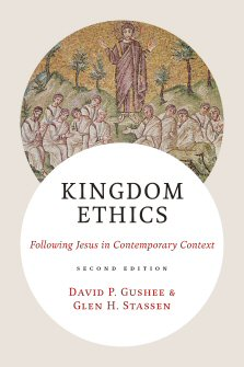 Kingdom Ethics: Following Jesus in Contemporary Context, 2nd ed.