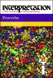 Interpretation: A Bible Commentary for Teaching and Preaching Proverbs