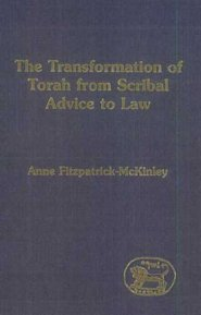 Transformation of Torah from Scribal Advice to Law