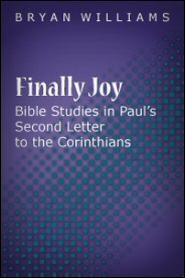 Finally Joy: Bible Studies in Paul's Second Letter to the Corinthians