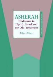 Asherah: Goddesses in Ugarit, Israel and the Old Testament
